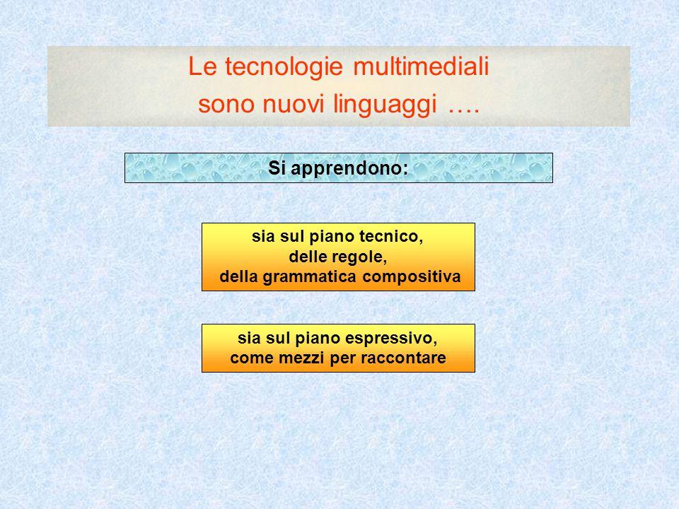 Le tecnologie multimediali sono nuovi linguaggi ….