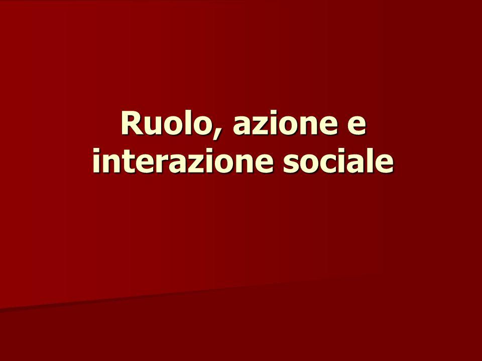 Ruolo, azione e interazione sociale