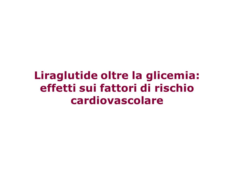 Liraglutide oltre la glicemia: