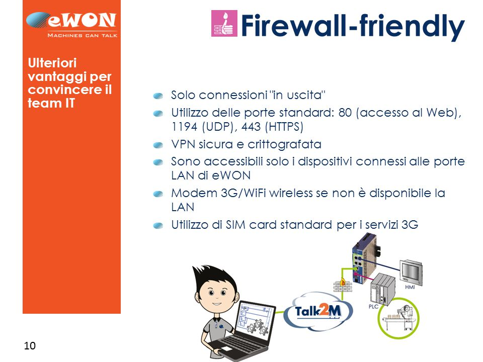 Firewall-friendly Ulteriori vantaggi per convincere il team IT