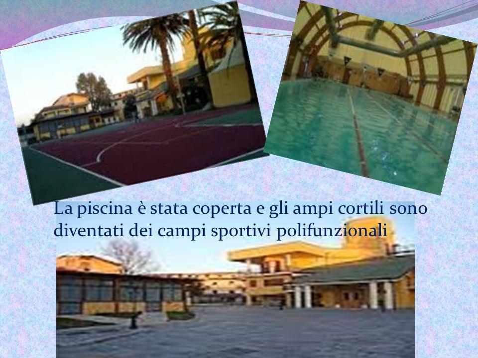 La piscina è stata coperta e gli ampi cortili sono diventati dei campi sportivi polifunzionali