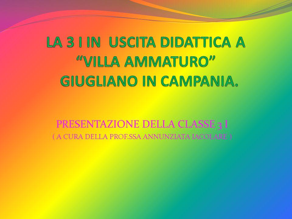 LA 3 I IN USCITA DIDATTICA A VILLA AMMATURO GIUGLIANO IN CAMPANIA.