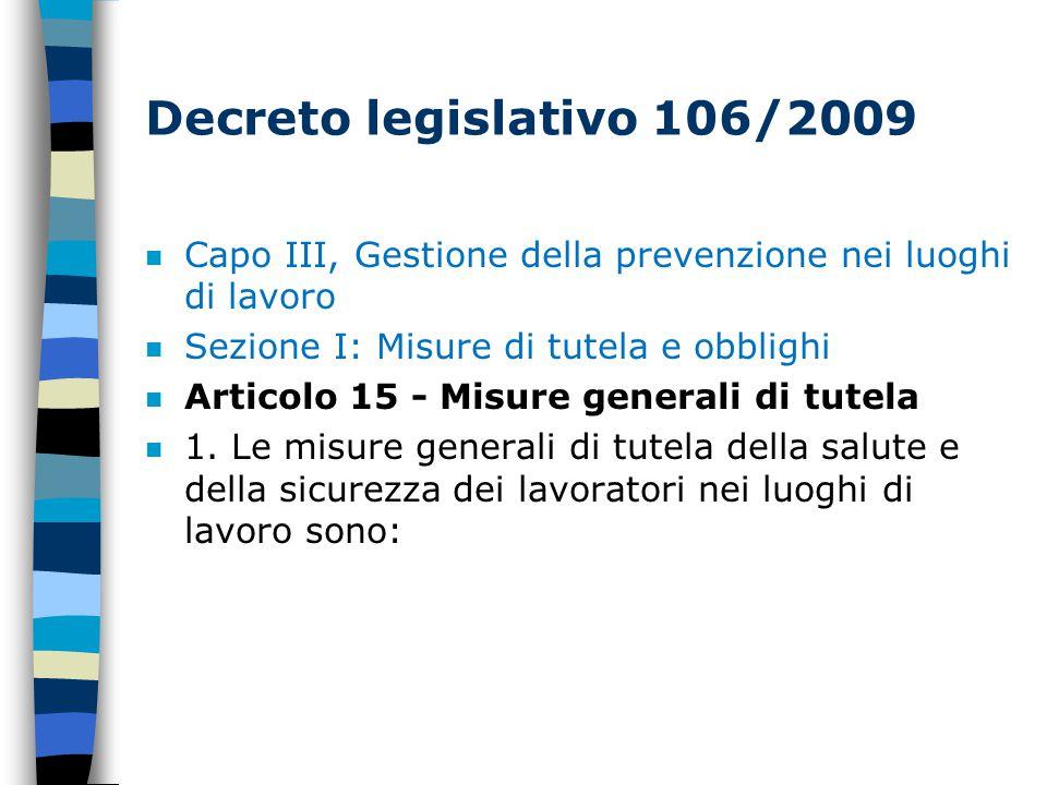 Decreto legislativo 106/2009 Capo III, Gestione della prevenzione nei luoghi di lavoro. Sezione I: Misure di tutela e obblighi.