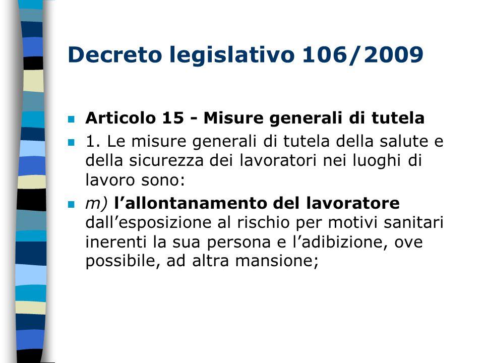 Decreto legislativo 106/2009 Articolo 15 - Misure generali di tutela