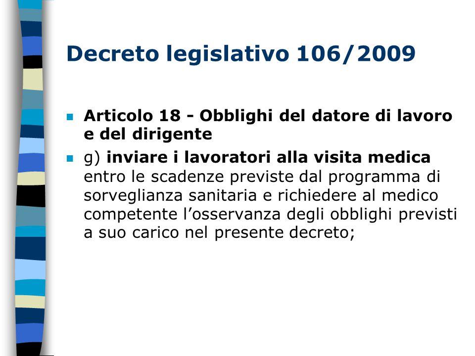 Decreto legislativo 106/2009 Articolo 18 - Obblighi del datore di lavoro e del dirigente.