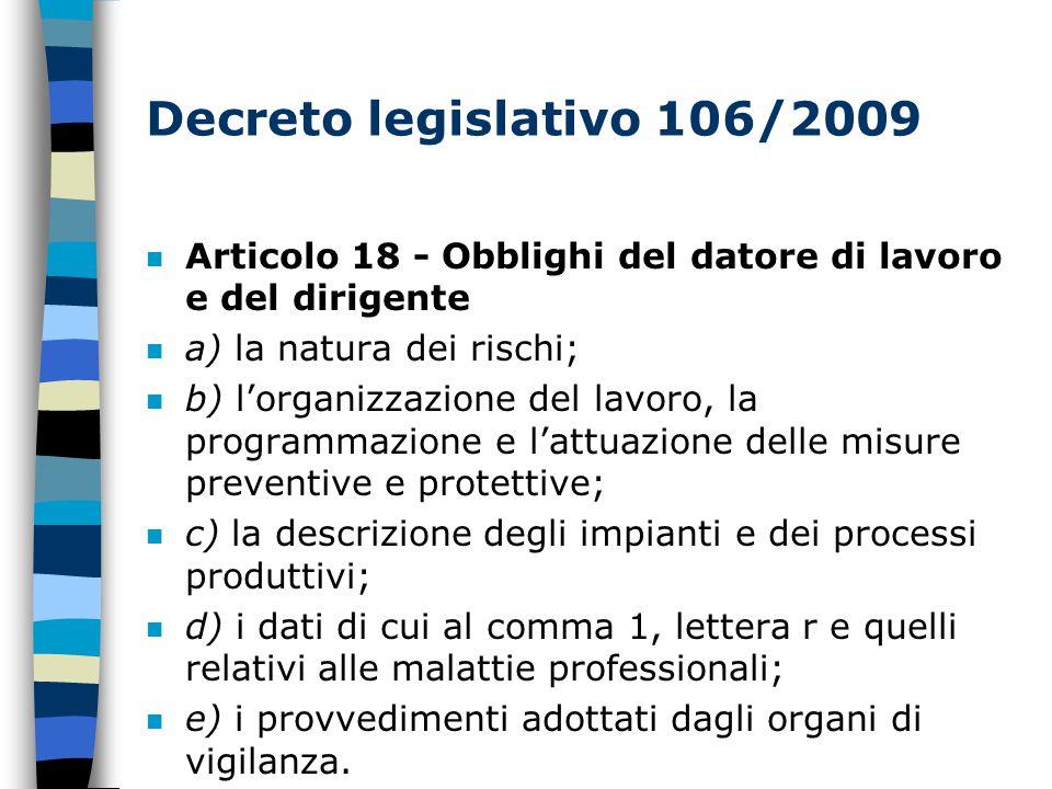 Decreto legislativo 106/2009 Articolo 18 - Obblighi del datore di lavoro e del dirigente. a) la natura dei rischi;