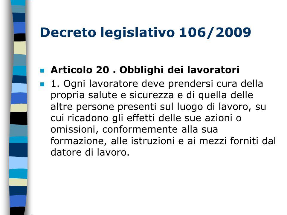 Decreto legislativo 106/2009 Articolo 20 . Obblighi dei lavoratori