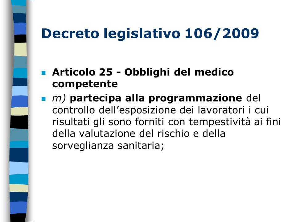 Decreto legislativo 106/2009 Articolo 25 - Obblighi del medico competente.