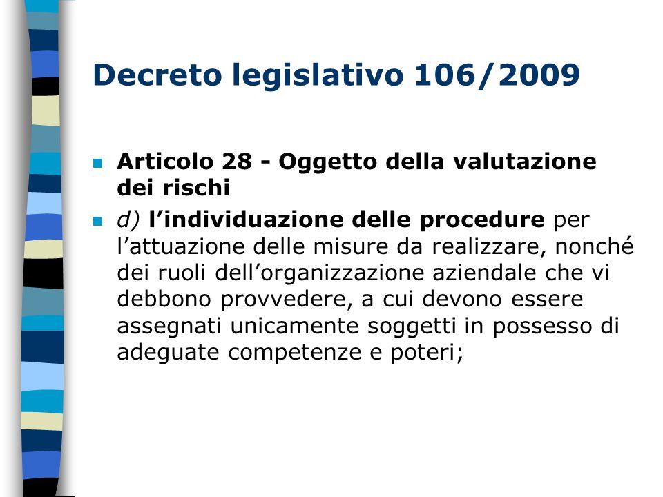 Decreto legislativo 106/2009 Articolo 28 - Oggetto della valutazione dei rischi.