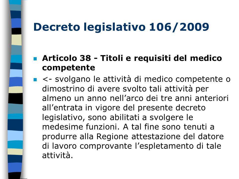 Decreto legislativo 106/2009 Articolo 38 - Titoli e requisiti del medico competente.