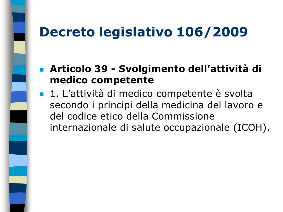 Decreto legislativo 106/2009 Articolo 39 - Svolgimento dell'attività di medico competente.