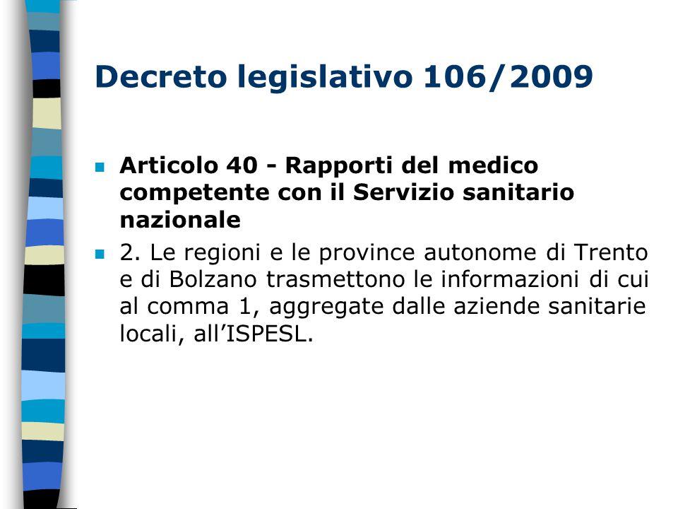 Decreto legislativo 106/2009 Articolo 40 - Rapporti del medico competente con il Servizio sanitario nazionale.