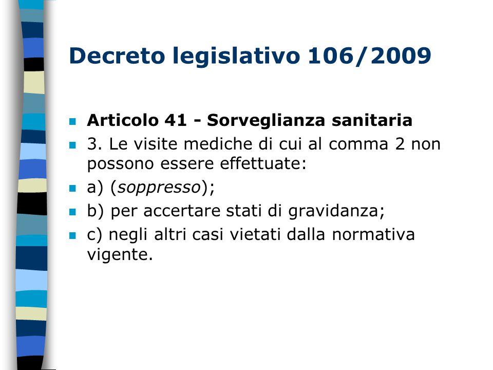 Decreto legislativo 106/2009 Articolo 41 - Sorveglianza sanitaria