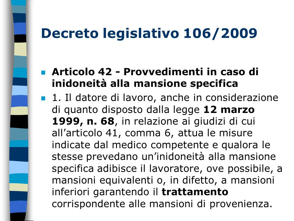Decreto legislativo 106/2009 Articolo 42 - Provvedimenti in caso di inidoneità alla mansione specifica.