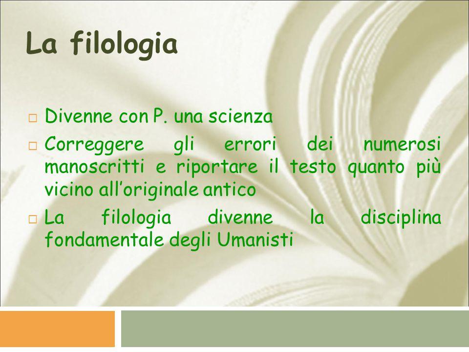 La filologia Divenne con P. una scienza