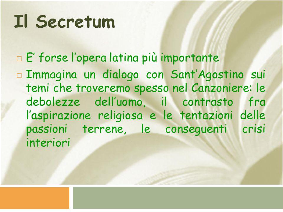 Il Secretum E' forse l'opera latina più importante
