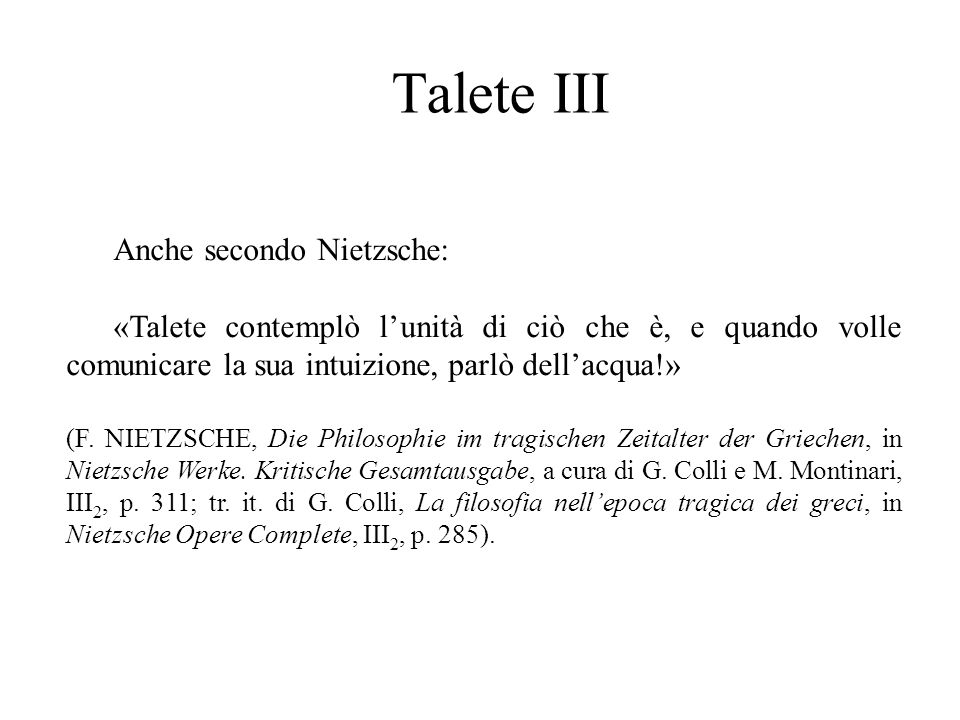 Talete III Anche secondo Nietzsche: