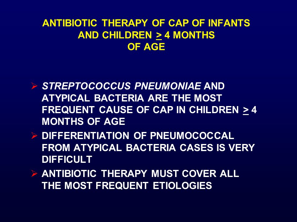 ANTIBIOTIC THERAPY OF CAP OF INFANTS AND CHILDREN > 4 MONTHS OF AGE