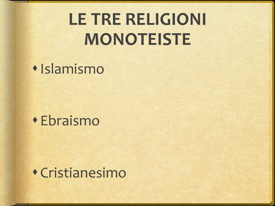 LE TRE RELIGIONI MONOTEISTE