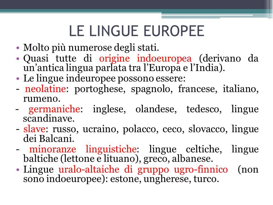 LE LINGUE EUROPEE Molto più numerose degli stati.