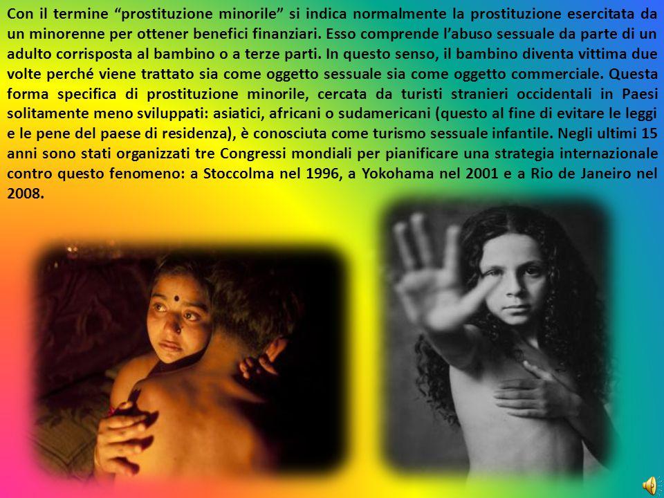 Con il termine prostituzione minorile si indica normalmente la prostituzione esercitata da un minorenne per ottener benefici finanziari.
