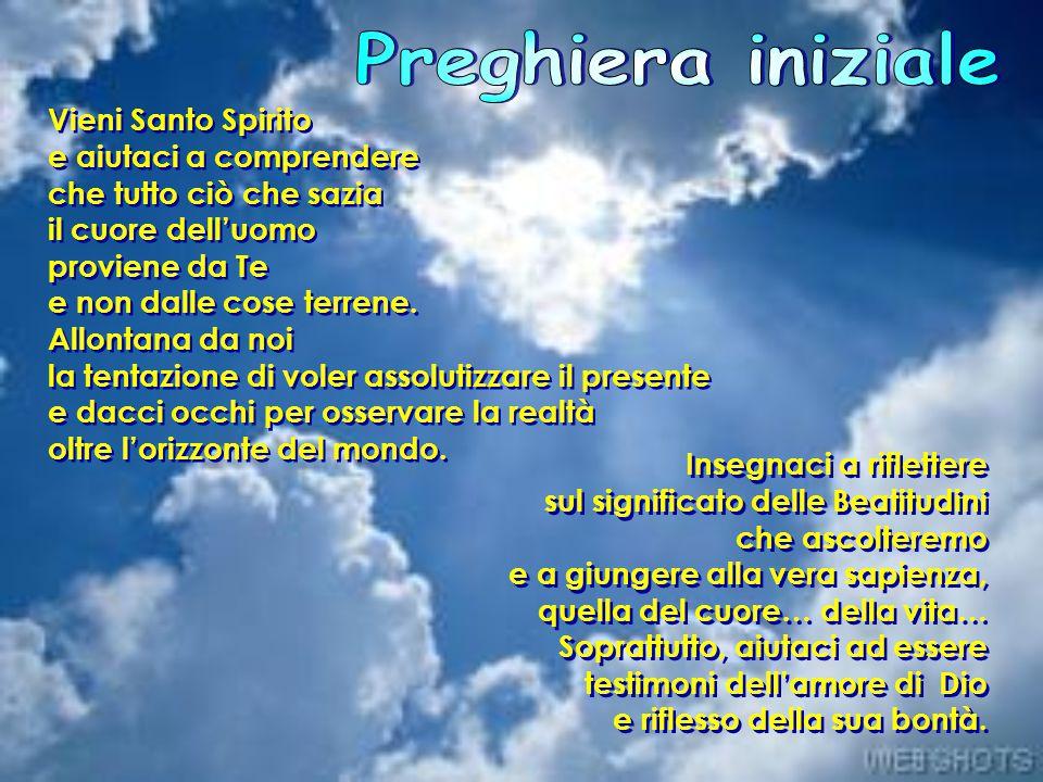 Preghiera iniziale Vieni Santo Spirito e aiutaci a comprendere