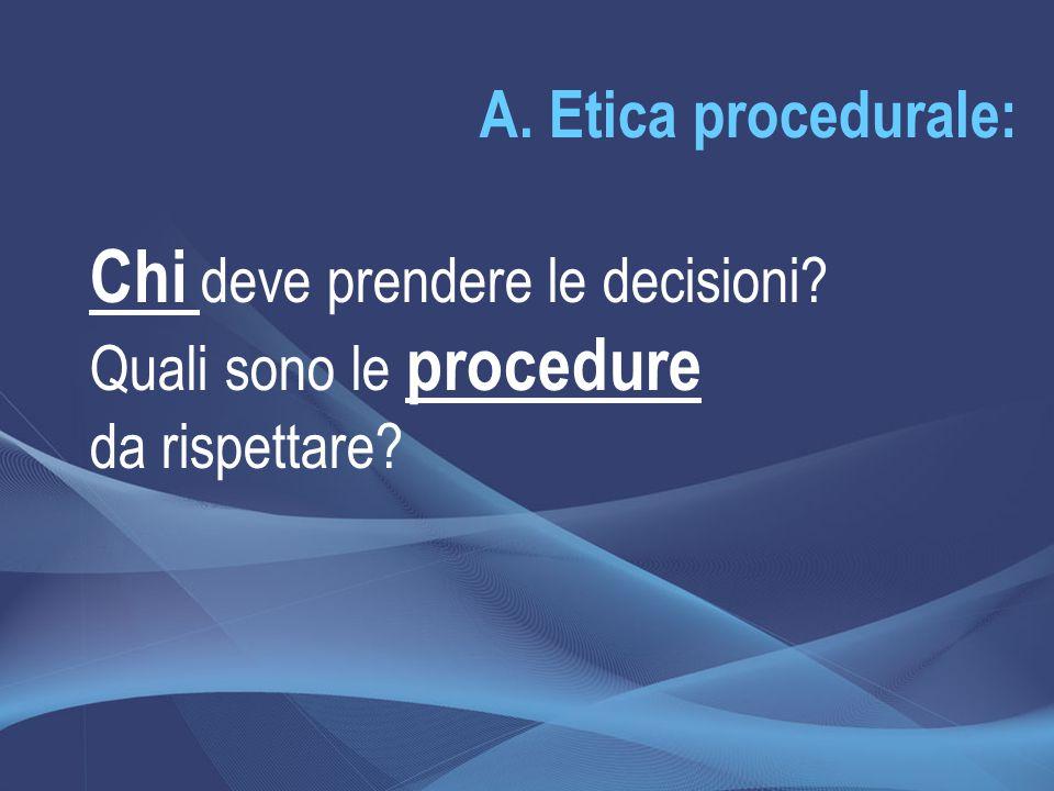 Chi deve prendere le decisioni Quali sono le procedure da rispettare
