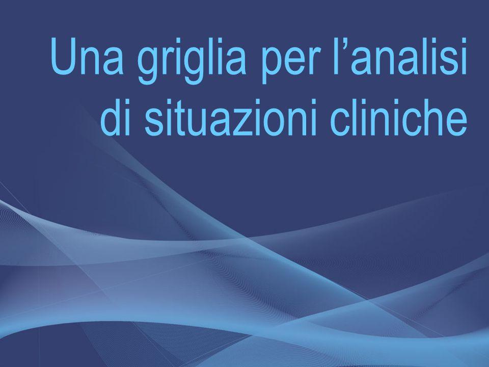 Una griglia per l'analisi di situazioni cliniche