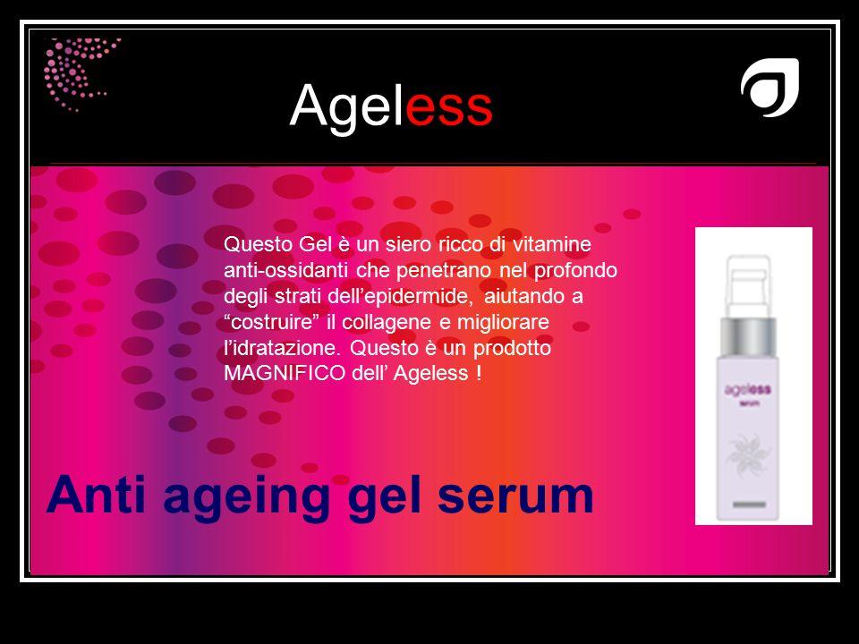 Questo Gel è un siero ricco di vitamine anti-ossidanti che penetrano nel profondo degli strati dell'epidermide, aiutando a costruire il collagene e migliorare l'idratazione. Questo è un prodotto MAGNIFICO dell' Ageless !