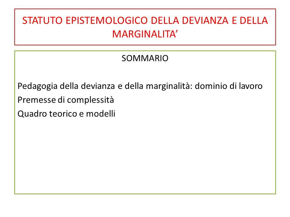 STATUTO EPISTEMOLOGICO DELLA DEVIANZA E DELLA MARGINALITA'