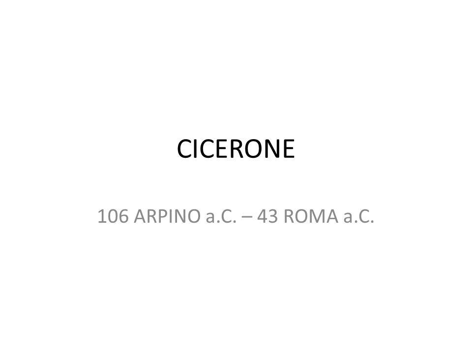 CICERONE 106 ARPINO a.C. – 43 ROMA a.C.