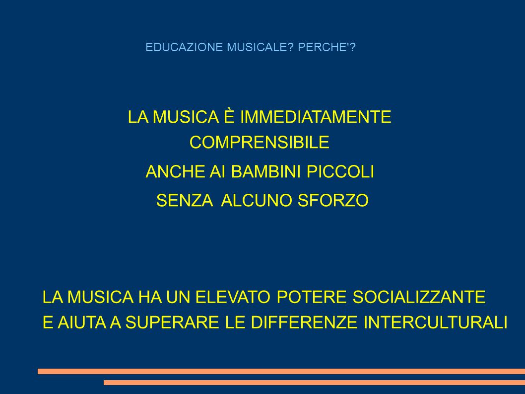 LA MUSICA È IMMEDIATAMENTE COMPRENSIBILE ANCHE AI BAMBINI PICCOLI