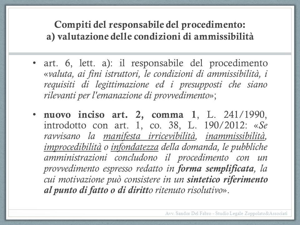 Compiti del responsabile del procedimento: a) valutazione delle condizioni di ammissibilità