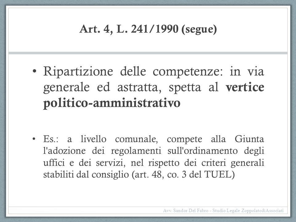 Art. 4, L. 241/1990 (segue) Ripartizione delle competenze: in via generale ed astratta, spetta al vertice politico-amministrativo.