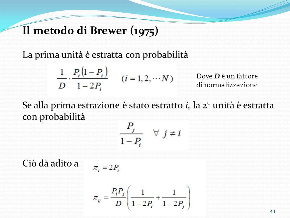Il metodo di Brewer (1975) La prima unità è estratta con probabilità