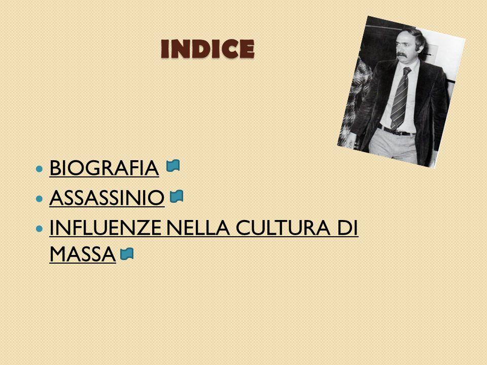 INDICE BIOGRAFIA ASSASSINIO INFLUENZE NELLA CULTURA DI MASSA