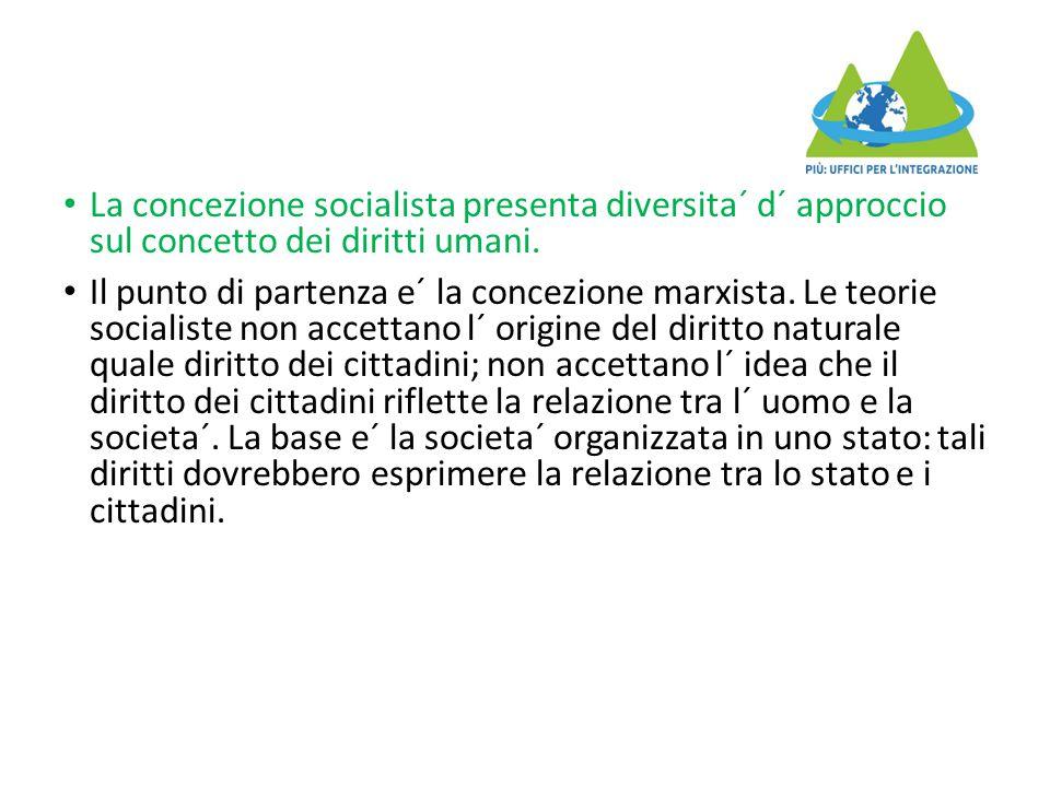 La concezione socialista presenta diversita´ d´ approccio sul concetto dei diritti umani.