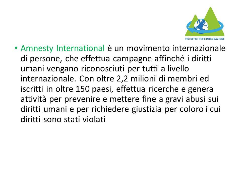 Amnesty International è un movimento internazionale di persone, che effettua campagne affinché i diritti umani vengano riconosciuti per tutti a livello internazionale.