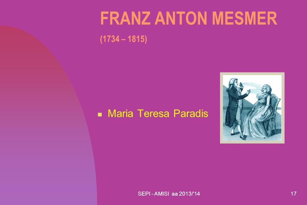 FRANZ ANTON MESMER (1734 – 1815) Maria Teresa Paradis
