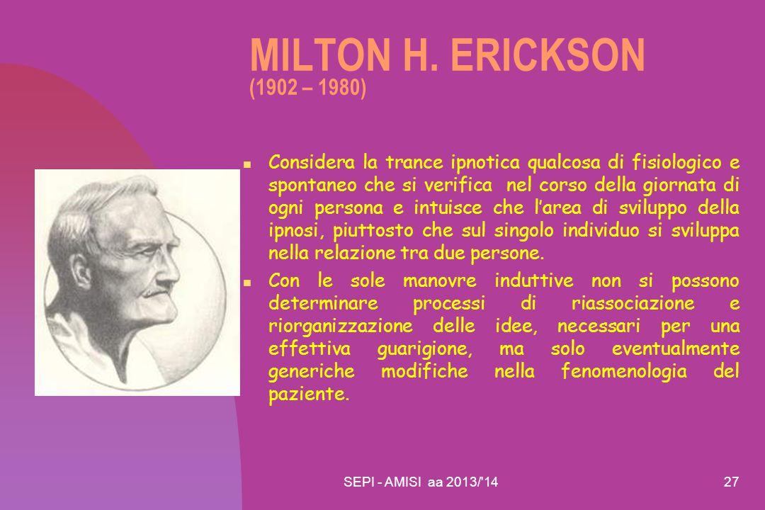 MILTON H. ERICKSON (1902 – 1980)