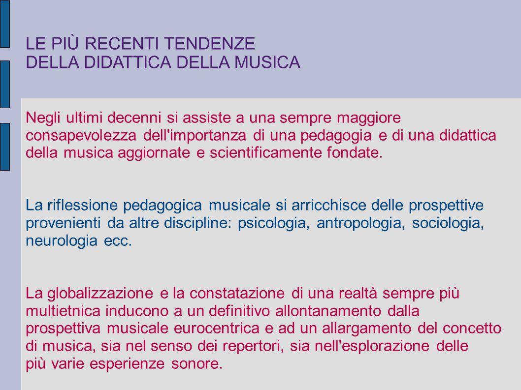 LE PIÙ RECENTI TENDENZE DELLA DIDATTICA DELLA MUSICA