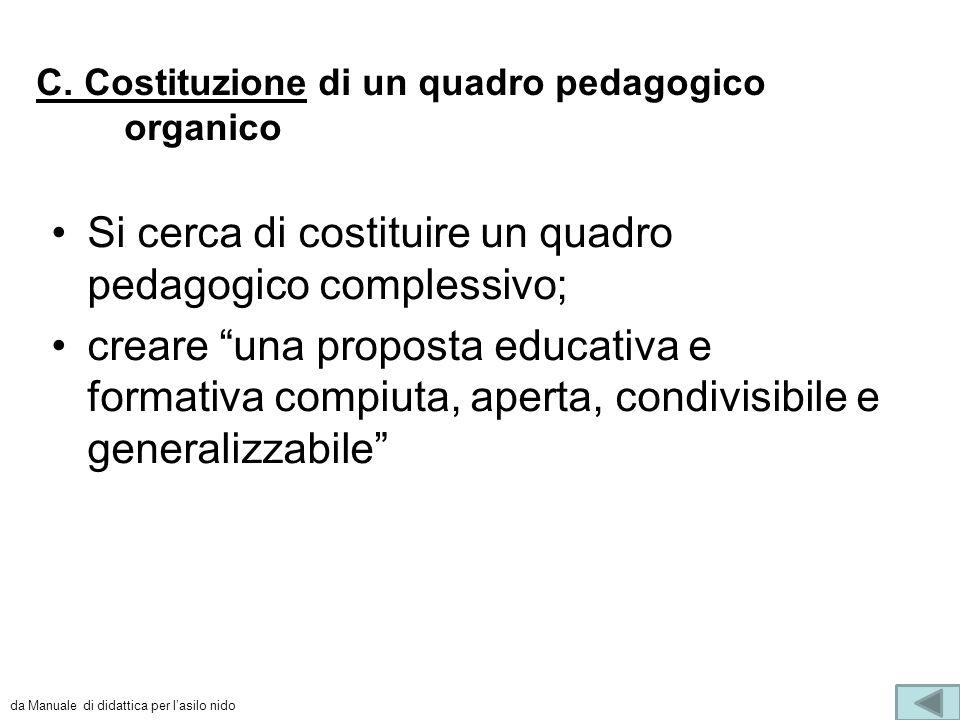 C. Costituzione di un quadro pedagogico organico