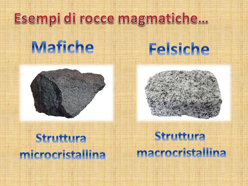 Esempi di rocce magmatiche…