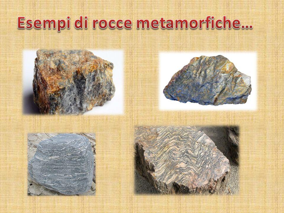 Esempi di rocce metamorfiche…