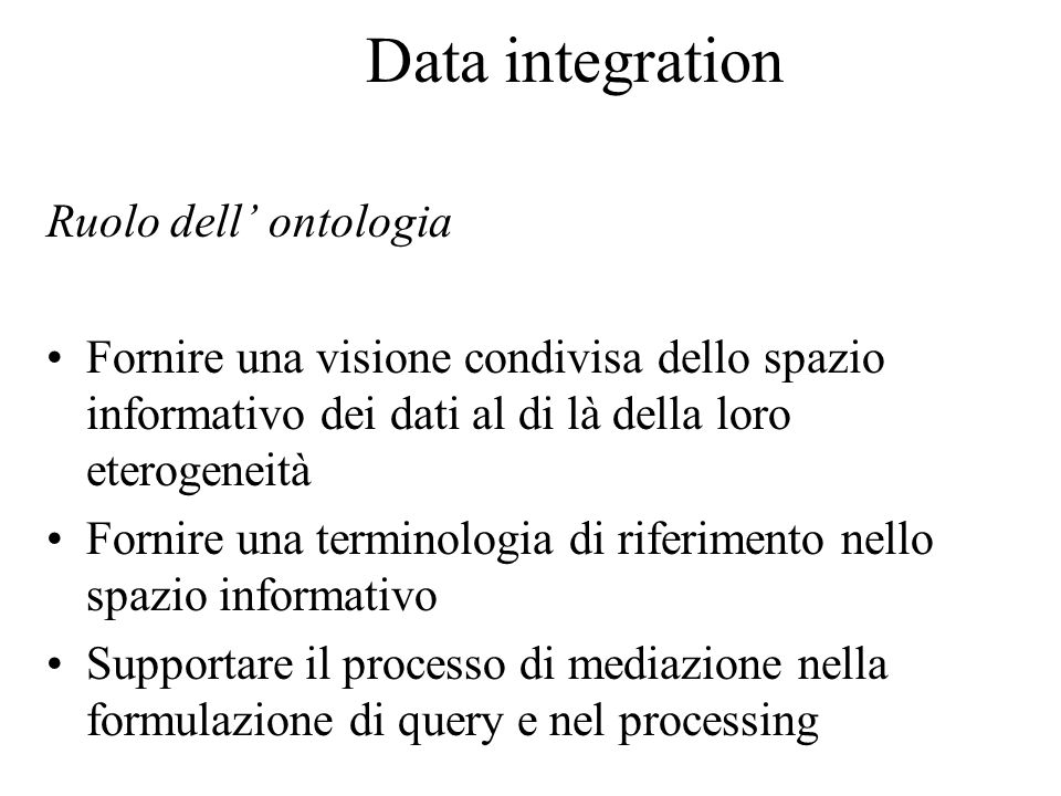 Data integration Ruolo dell' ontologia