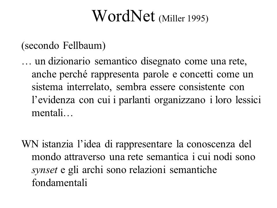 WordNet (Miller 1995) (secondo Fellbaum)