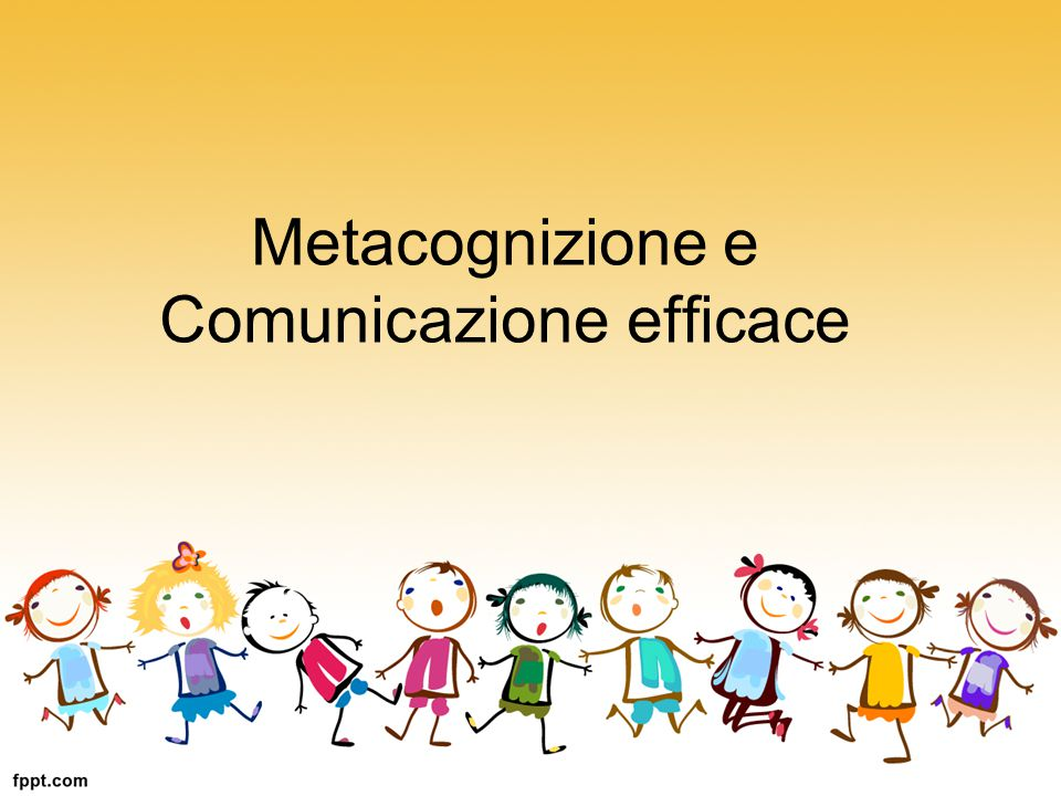 Metacognizione e Comunicazione efficace