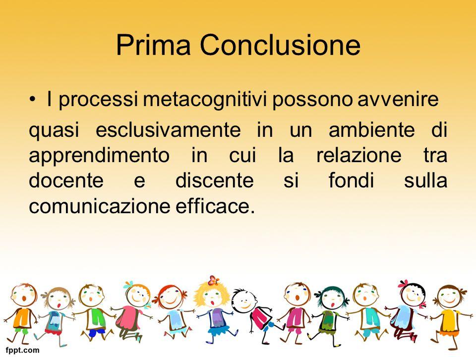 Prima Conclusione I processi metacognitivi possono avvenire