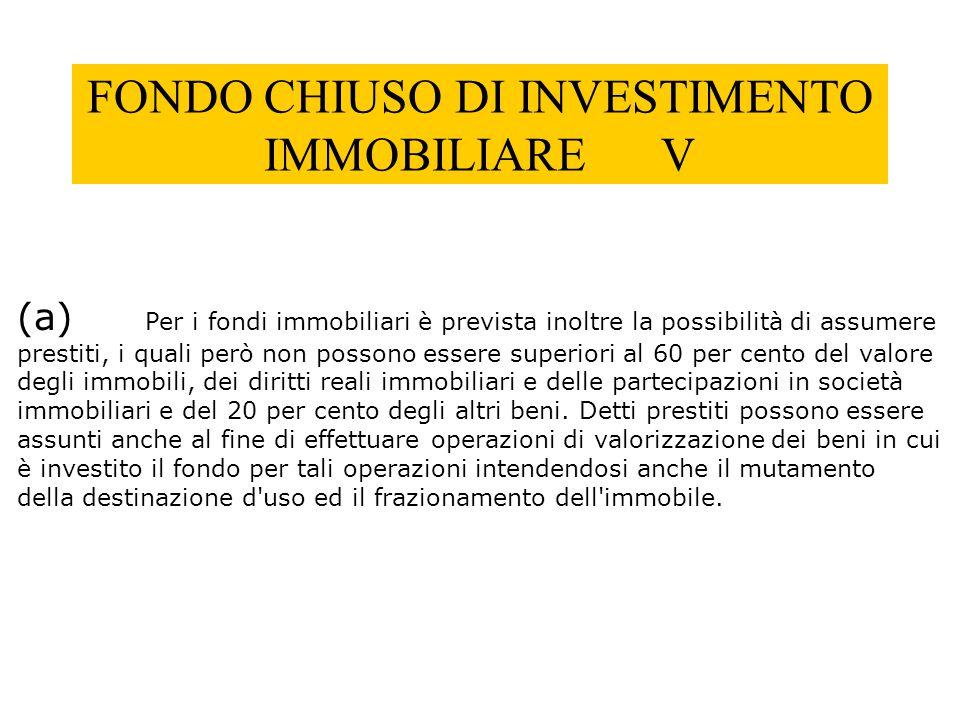 FONDO CHIUSO DI INVESTIMENTO IMMOBILIARE V
