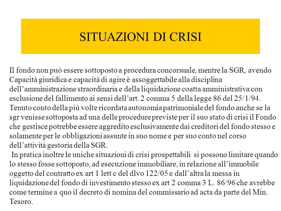SITUAZIONI DI CRISI Il fondo non può essere sottoposto a procedura concorsuale, mentre la SGR, avendo.